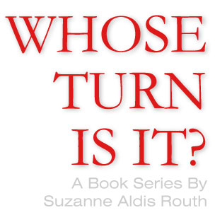 Whose Turn Is It? | Book Series by Suzanne Aldis Routh